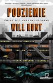Will Hunt - Podziemie. Świat pod naszymi stopami