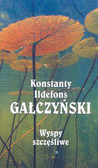 Gałczyński Konstanty - Wyspy szczęśliwe