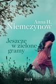 Anna H. Niemczynow - Jeszcze w zielone gramy