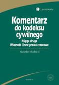 Rudnicki Stanisław - Komentarz do kodeksu cywilnego. Księga druga. Własność i inne prawa rzeczowe