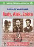 Wachowicz Barbara - Rudy, Alek, Zośka gawęda o bohaterach 'Kamieni na szaniec'