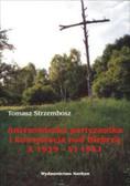 Strzembosz Tomasz - Antysowiecka partyzantka i konspiracja nad Biebrzą X 1939-VI 1941