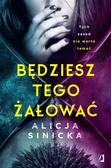 Alicja Sinicka, Ewa Popielarz, Paulina Zyszczak - Będziesz tego żałować