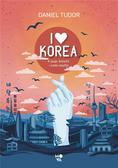 Daniel Tudor, Ryszard Oślizło - I love Korea. K-pop, kimchi i cała reszta