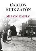Carlos Ruiz Zafon - Miasto z mgły