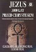 Carcenac Pujol Claude-Brigitte, Pujol Llogari - Jezus 3000 lat przed Chrystusem