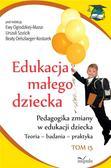 Beata Oelszlaeger-Kosturek, Urszula Szuścik, Ewa - Edukacja małego dziecka T.16 Pedagogika zmiany
