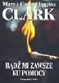 Mary Higgins Clark, Carol Higgins Clark - BĄDŹ MI ZAWSZE KU POMOCY