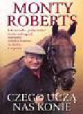 Roberts Monty - Czego uczą nas konie