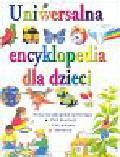 Benton Michael i inni - Uniwersalna encyklopedia dla dzieci