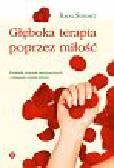 Seremet Rafał - Głęboka terapia poprzez miłość