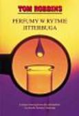 Robbins Tom - Perfumy w rytmie jitterburga