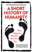 Krause Johannes, Trappe Thomas - A Short History of Humanity. How Migration Made Us Who We Are