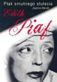 Rawik Joanna - Ptak smutnego stulecia Edith Piaf