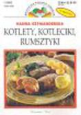 Szymanderska Hanna - Kotlety Kotleciki Rumsztyki