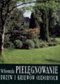 Kosmala Marek - Pielęgnowanie drzew i krzewów ozdobnych