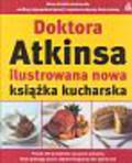 Atkins Robert C. - Doktora Atkinsa ilustrowana nowa książka kucharska