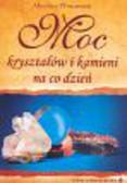 Winczewski Mirosław - Moc kryształów i kamieni na co dzień