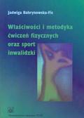 Bahrynowska - Fic Jadwiga - Właściwości i metodyka ćwiczeń fizycznych oraz sport inwalidzki