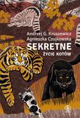 Kruszewicz Andrzej G., Czujkowska Agnieszka - Sekretne życie kotów