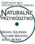 Goleman Daniel, Boyatzis Richard, McKee Annie - Naturalne przywództwo