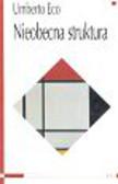 Eco Umberto - Nieobecna struktura
