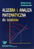 Żakowski - Algebra i analiza matematyczna dla licealistów