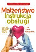 Małgorzata Kornacka - Małżeństwo. Instrukcja obsługi
