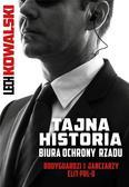 Lech Kowalski - Tajna historia Biura Ochrony Rządu