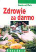 Żak Andrzej - Zdrowie za darmo