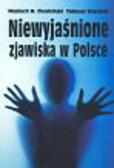 Chudziński Wojciech M., Oszubski Tadeusz - Niewyjaśnione zjawiska w Polsce