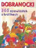 Dobranocki 365 opowiastek o królikach