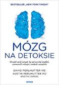 Perlmutter David, Perlmutter Austin, Loberg Kristin - Mózg na detoksie. Oczyść swój umysł, by sprawniej myśleć, wzmocnić relacje i znaleźć szczęście