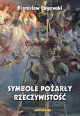 Bronisław Łagowski - Symbole pożarły rzeczywistość w.2