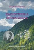 Bogdan Skwarzec - Radiochemia środowiska