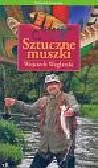Węglarski Wojciech - Sztuczne muszki Poradnik wędkarski