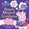 Peppa Pig Peppa's Magical Creatures. A touch-and-feel playbook