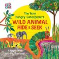 The Very Hungry Caterpillar`s Wild Animal Hide & Seek. A finger trail lift-the-flap book