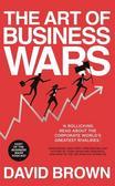 Brown David - The Art of Business Wars
