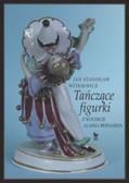 Witkiewicz Jan Stanisław - Tańczące figurki z kolekcji Alaina Bernarda