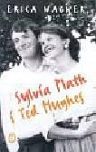 Wagner Erica - Sylvia Plath i Ted Hughes