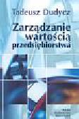 Dudycz Tadeusz - Zarządzanie wartością przedsiębiorstwa