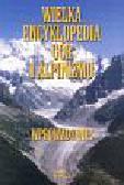Wielka encyklopedia gór i alpinizmu t.1