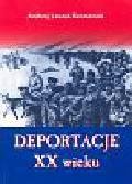 Szcześniak Andrzej Leszek - Deportacje XX wieku