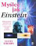 Thorpe Scott - Myśleć jak Einstein