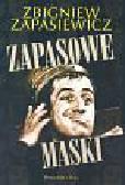 Zapasiewicz Zbigniew - Zapasowe maski