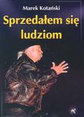Kotański Marek - Sprzedałem się ludziom