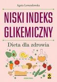 Agata Lewandowska - Niski indeks glikemiczny. Dieta dla zdrowia w.2