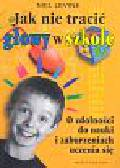 Levine Mel - Jak nie tracić głowy w szkole