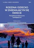 Krzysztof Jakubiak, Romuald Grzybowski - Rodzina i dziecko w zmieniającym się świecie